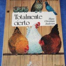 Libros de segunda mano: TOTALMENTE CIERTO - HANS CHRISTIAN ANDERSEN - CUENTOS DE HADAS EVEREST - EVERES (1986). Lote 220841791