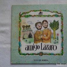 Libros de segunda mano: LUIS DE HORNA (TEXTO E ILUSTRACIONES). AMIGO LÁZARO. 1985. Lote 190380088