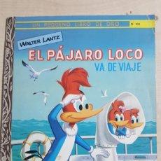 Libros de segunda mano: EL PAJARO LOCO SE VA DE VIAJE ED. NOVARO ARGENTINA 1963 COL. PEQUEÑO LIBRO DE ORO N° 101 ÚLTIMO. Lote 191211225