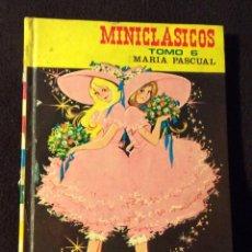 Libri di seconda mano: MINICLASICOS. TOMO 6 . MARIA PASCUAL.TORAY. 1975. Lote 191300022