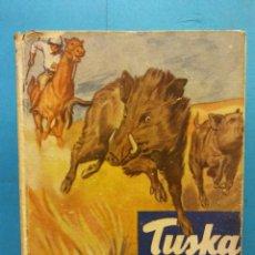 Livros em segunda mão: TUSKA, EL JABALÍ. C. BERNARD RUTLEY. EDITORIAL MOLINO. Lote 191555393