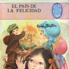 Libros de segunda mano: ENID BLYTON : EL PAÍS DE LA FELICIDAD (TORAY, 1981). Lote 191708232