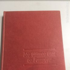 Libros de segunda mano: LOS ÚLTIMOS DÍAS DE POMPEYA.1970 185 PÁG.. Lote 192023201