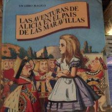 Libros de segunda mano: LAS AVENTURAS DE ALICIA EN EL PAÍS DE LAS MARAVILLAS. LIBRO MÁGICO. EDICIONES MONTENA. 1981.. Lote 192116747