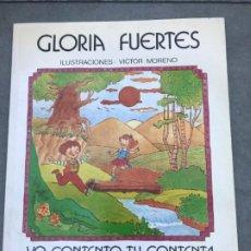 Libros de segunda mano: YO CONTENTO, TU CONTENTA...GLORIA FUERTES, LIBRO INFANTIL FIRMADO Y DEDICADO. Lote 193324877