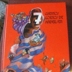 Libros de segunda mano: 7 CUENTOS CORTOS DE ANDERSEN - JUVENTUD 1977 - VILAPLANA - STOCK DE LIBRERIA SIN USAR . Lote 193922215