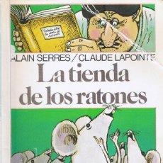 Libros de segunda mano: LA TIENDA DE LOS RATONES - COLECCIÓN ALTEA MASCOTA 10 POR ALAIN SERRES . Lote 194222092
