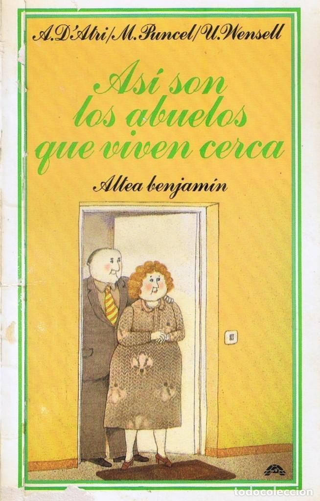 ASÍ SON LOS ABUELOS QUE VIVEN CERCA - COLECCIÓN ALTEA BENJAMÍN POR MARIA PUNCEL (Libros de Segunda Mano - Literatura Infantil y Juvenil - Cuentos)