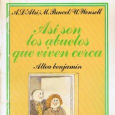 Libros de segunda mano: ASÍ SON LOS ABUELOS QUE VIVEN CERCA - COLECCIÓN ALTEA BENJAMÍN POR MARIA PUNCEL. Lote 194222791