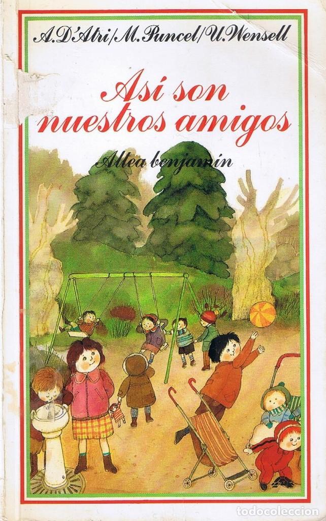 ASÍ SON NUESTROS AMIGOS - COLECCIÓN ALTEA BENJAMÍN POR MARIA PUNCEL (Libros de Segunda Mano - Literatura Infantil y Juvenil - Cuentos)