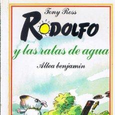 Libros de segunda mano: RODOLFO Y LAS RATAS DE AGUA - COLECCIÓN ALTEA BENJAMÍN Nº 95 POR TONY ROSS . Lote 194223421