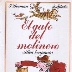 Libros de segunda mano: EL GATO DEL MOLINERO - COLECCIÓN ALTEA BENJAMÍN Nº 13 POR JOHN YEOMAN. Lote 194223683
