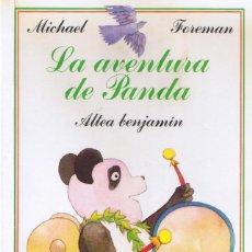 Libros de segunda mano: LA AVENTURA DEL PANDA - COLECCIÓN ALTEA BENJAMÍN Nº 43 POR MICHAEL FOREMAN . Lote 194223852
