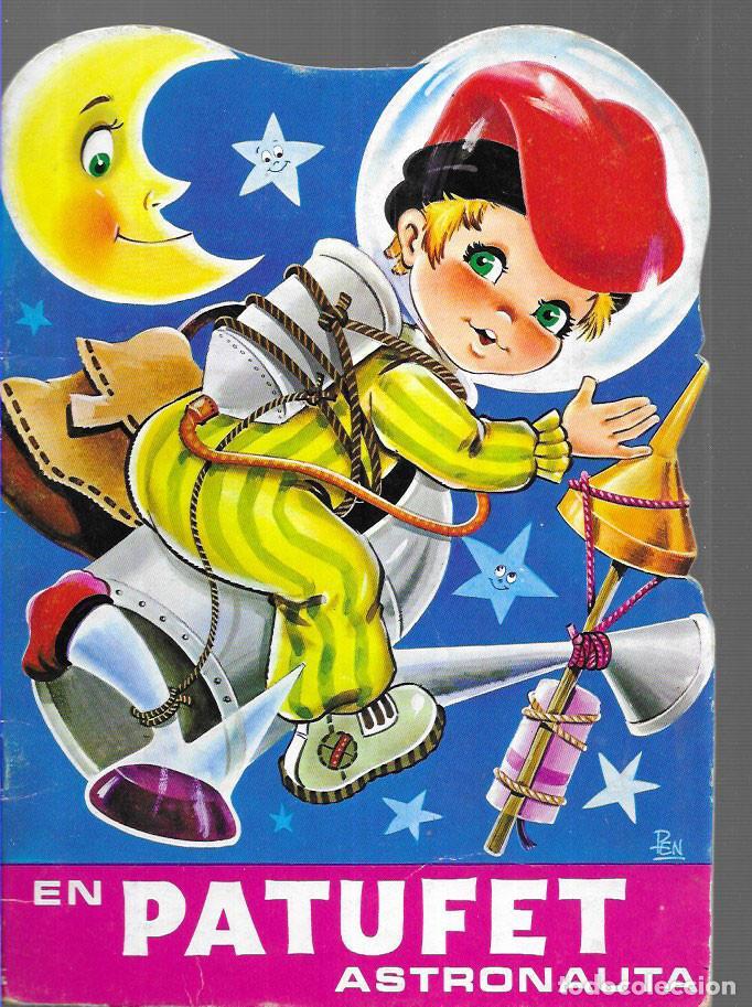 CONTE TROQUEL.LAT * EN PATUFET, ASTRONAUTA * EDICIÓ ANY 1971 (Libros de Segunda Mano - Literatura Infantil y Juvenil - Cuentos)