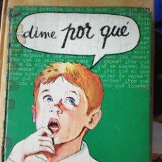 Libros de segunda mano: DIME POR QUE. ESTANTE OLORON CAJA H. Lote 194296678