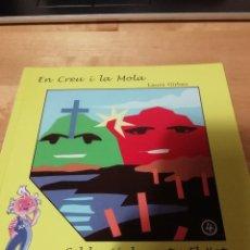 Libros de segunda mano: LAURA GIRBAU - EN CREU I LA MOLA - IL. JOAN MUNDET - LA XARXA CASTELLAR DEL VALLÈS 2000. Lote 194355160