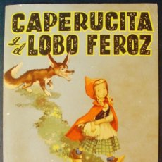 Libros de segunda mano: CAPERUCITA Y EL LOBO FEROZ. EDITORIAL CÍES. VIGO. AÑOS 40.. Lote 194382333