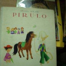 Libros de segunda mano: PIRULO, SUSANA BOLAND. ART.231-39. Lote 194386903