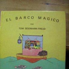 Libros de segunda mano: EL BARCO MÁGICO, TOM SEIDMANN-FREUD. L.21099. Lote 194392012