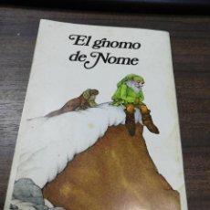 Libros de segunda mano: EL GNOMO DE NOME. EDICIONES ALTEA. COLECCION SERENDIPITY. 1975.. Lote 194394420
