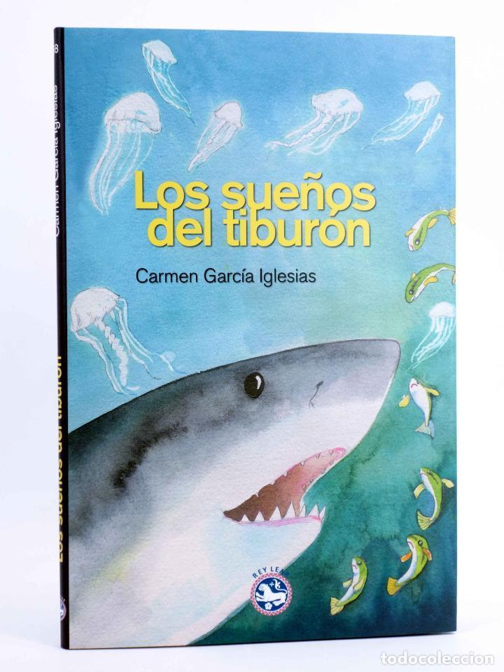 LOS SUEÑOS DEL TIBURÓN (CARMEN GARCÍA IGLESIAS) REY LEAR, 2013. OFRT ANTES 14,95E (Libros de Segunda Mano - Literatura Infantil y Juvenil - Cuentos)