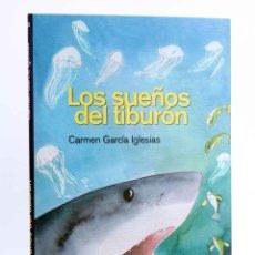 Libros de segunda mano: LOS SUEÑOS DEL TIBURÓN (CARMEN GARCÍA IGLESIAS) REY LEAR, 2013. OFRT ANTES 14,95E. Lote 194504208