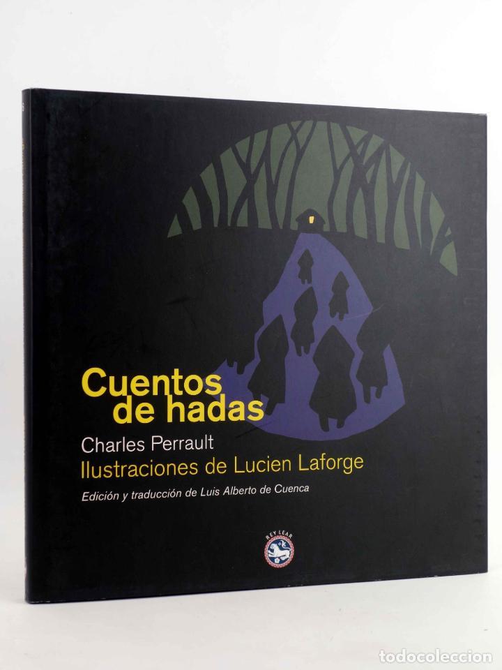 CUENTOS DE HADAS (CHARLES PERRAULT / LUCIEN LAFORGE) REY LEAR, 2008. OFRT ANTES 25E (Libros de Segunda Mano - Literatura Infantil y Juvenil - Cuentos)