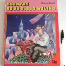Libros de segunda mano: CUENTOS DE UN VIEJO MOLINO - LIBRO ALPHONSE DAUDET - SM 1980 AÑOS 80 - ILUSTRADO POR Mª TERESA SIZIA. Lote 194608683