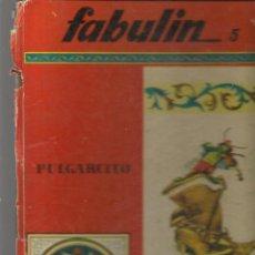 Libros de segunda mano: FABULÍN. Nº 5. PULGARCITO. EDITORIAL CODEX. (ST/MG/BL3). Lote 194615070