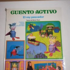 Libros de segunda mano: CUENTO ACTIVO EL REY PESCADOR EDITORIAL MOLINO 1975. Lote 194709811