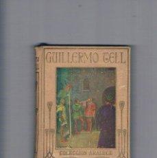 Libros de segunda mano: GUILLERMO TELL COLECCION ARALUCE H E MARSHALL ILUSTRACIONES ALBERT 1933. Lote 194712317