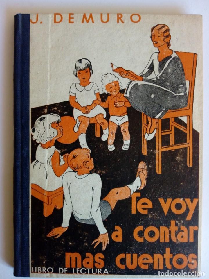 TE VOY A CONTAR MÁS CUENTOS. J. DEMURO (Libros de Segunda Mano - Literatura Infantil y Juvenil - Cuentos)