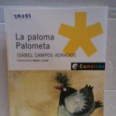 Libros de segunda mano: 29087 - LA PALOMA PALOMETA - POR ISABEL CAMPOS ADRADROS - COL CAMALEON Nº 5 - AÑO 2005. Lote 194748011