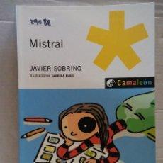 Libros de segunda mano: 29088 - MISTRAL - POR JAVIER SOBRINO - COL CAMALEON Nº 3 - -EDITORIAL PLANETA OXFORD - AÑO 2005. Lote 194748036