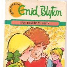 Libros de segunda mano: ENID BLYTON. Nº 26. SIEMPRE ES FIESTA. ILUSTRACIONES: MARÍA PASCUAL. TORAY, 1970.(ST/B3). Lote 194860651
