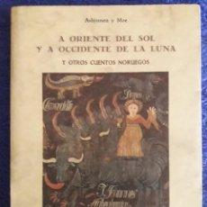 Libros de segunda mano: A ORIENTE DEL SOL Y A OCCIDENTE DE LA LUNA Y OTROS CUENTOS NORUEGOS / ASBJORNEN Y MOE / 1989. Lote 194929612