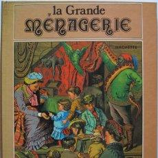 Libros de segunda mano: MICHÈLE KAHN. LA GRANDE MÉNAGERIE. LIBRO POP UP. HACHETTE 1979. Lote 195062725