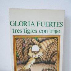 Libros de segunda mano: GLORIA FUERTES. TRES TIGRES CON TRIGO. DIBUJOS ANGEL ESTEBAN. EDITORIAL YUBARTA 1979. Lote 195088406