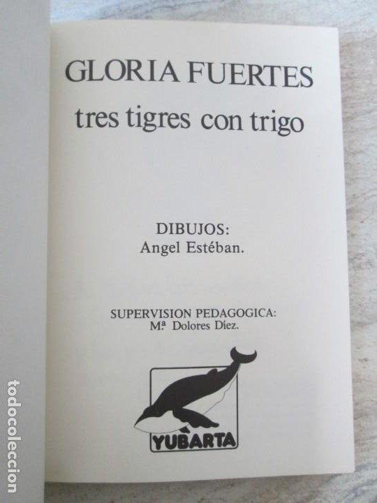 Libros de segunda mano: GLORIA FUERTES. TRES TIGRES CON TRIGO. DIBUJOS ANGEL ESTEBAN. EDITORIAL YUBARTA 1979 - Foto 7 - 195088406