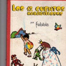 Libros de segunda mano: LOS 12 CUENTOS MARAVILLOSOS POR FABIOLA REINA DE BELGICA . Lote 195141950