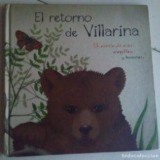 Libros de segunda mano: EL RETORNO DE VILLARINA. UN CUENTO DE OSOS, UROGALLOS Y HUMANOS - FAPAS. Lote 195235622