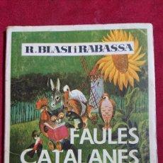 Libros de segunda mano: FABULAS FAULES CATALANES R.BLASI I RABASSA EDITORIAL MIQUEL A.SALVATELLA BARCELONA . Lote 195236400