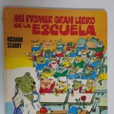 Libros de segunda mano: MI PRIMER GRAN LIBRO DE LA ESCUELA, RICHARD SCARRY, 1980 EDITORIAL BRUGUERA S.A.. Lote 195247405