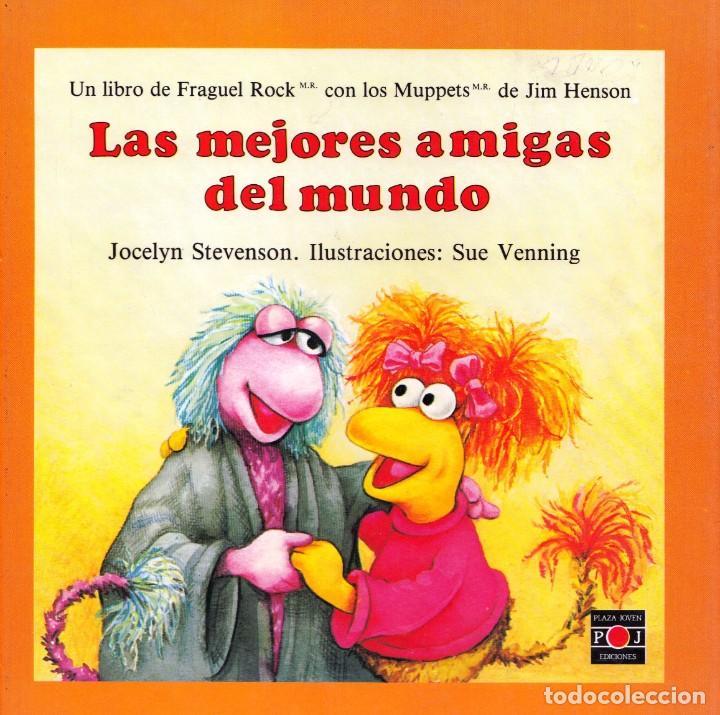 FRAGUEL ROCK. LAS MEJORES AMIGAS DEL MUNDO. JIM HENSON. J. STEVENSON – S. VENNING (Libros de Segunda Mano - Literatura Infantil y Juvenil - Cuentos)