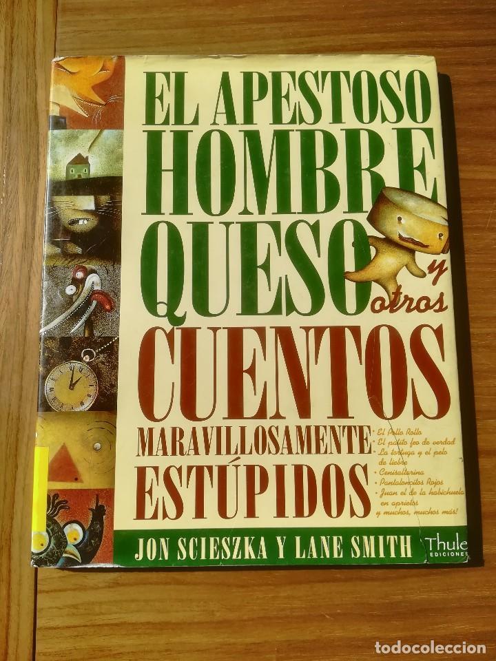 EL APESTOSO HOMBRE QUESO Y OTROS CUENTOS MARAVILLOSAMENTE ESTUPIDOS THULE EDICIONES 2004 (Libros de Segunda Mano - Literatura Infantil y Juvenil - Cuentos)