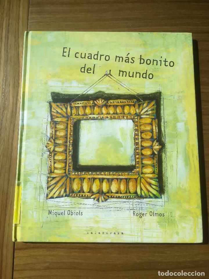 EL CUADRO MAS BONITO DEL MUNDO MIQUEL OBIOLS / ROGER OLMOS EDITORIAL KALANDRAKA 2001 (Libros de Segunda Mano - Literatura Infantil y Juvenil - Cuentos)