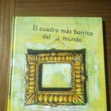 Libros de segunda mano: EL CUADRO MAS BONITO DEL MUNDO MIQUEL OBIOLS / ROGER OLMOS EDITORIAL KALANDRAKA 2001. Lote 195386846