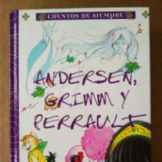 Libros de segunda mano: CUENTOS DE SIEMPRE: ANDERSEN, GRIMM Y PERRAULT, POR MARÍA PASCUAL (SERVILIBRO). 240 PÁGINAS A COLOR. Lote 195392048