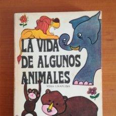 Libros de segunda mano: LA VIDA DE ALGUNOS ANIMALES VERA CHAPLINA INSTITUTO CUBANO LIBRO 1976 NATURALISMO BIOLOGIA ETOLOGÍA. Lote 195446052