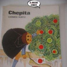 Libros de segunda mano: CHEPITA, CARMEN KURTZ, ODILE, EDITORIAL ESCUELA ESPAÑOLA AÑO 1979, B6. Lote 195479652